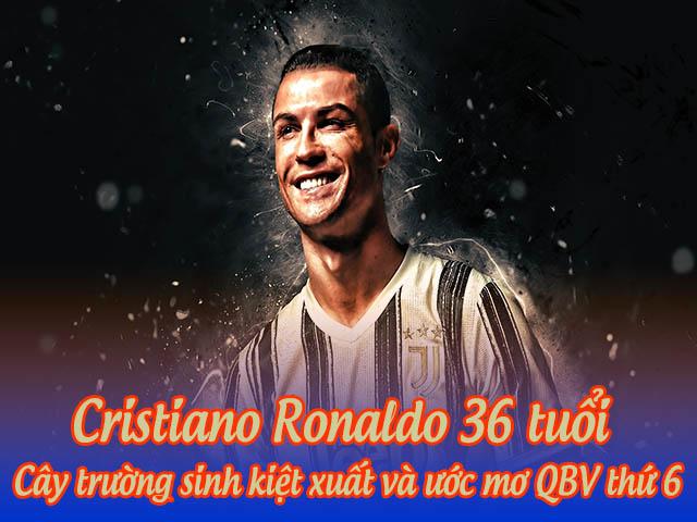 """Cristiano Ronaldo 36 tuổi: """"Cây trường sinh"""" kiệt xuất và ước mơ QBV thứ 6"""