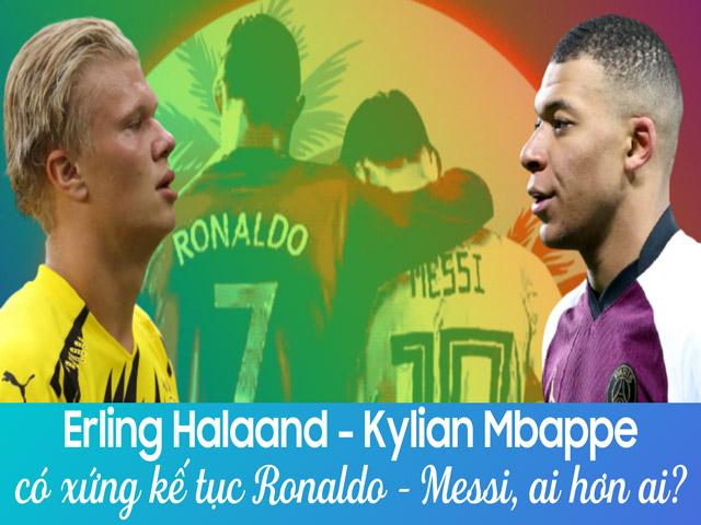 Erling Haaland - Kylian Mbappe có xứng kế tục Ronaldo - Messi, ai hơn ai?