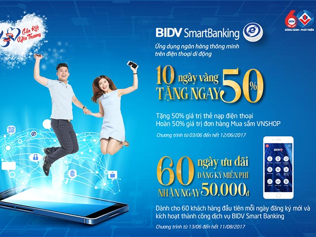 BIDV Smart Banking tặng 50% Nạp tiền & mua sắm trên ứng dụng ngân hàng