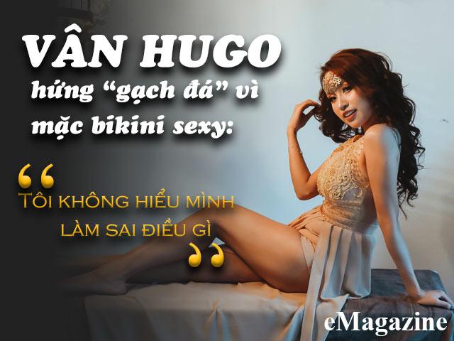 """Vân Hugo bị """"ném đá"""" vì mặc bikini: """"Tôi không hiểu mình làm sai điều gì"""""""