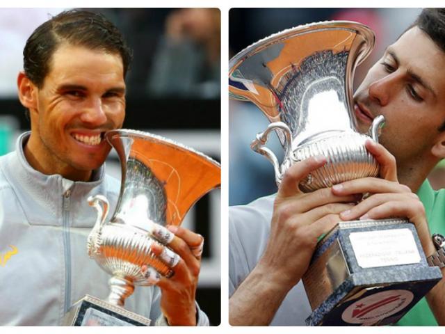 Chung kết Rome Masters: Nadal - Djokovic thư hùng tranh ngôi báu