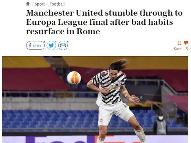 MU vào chung kết Europa League: Báo Anh tán tụng Cavani & De Gea, lo lắng 'thói quen xấu'