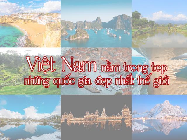 Việt Nam nằm trong top những quốc gia đẹp nhất thế giới