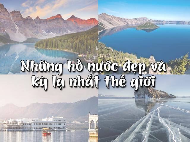 Những hồ nước đẹp và kỳ lạ nhất thế giới