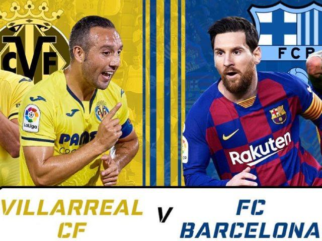 """Trực tiếp bóng đá Villarreal – Barcelona: Anh em Messi run rẩy tới """"hiểm địa"""""""