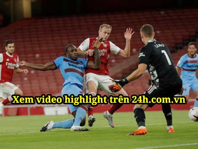 Video highlight trận Arsenal - West Ham: Ông lớn bị áp đảo, người hùng dự bị
