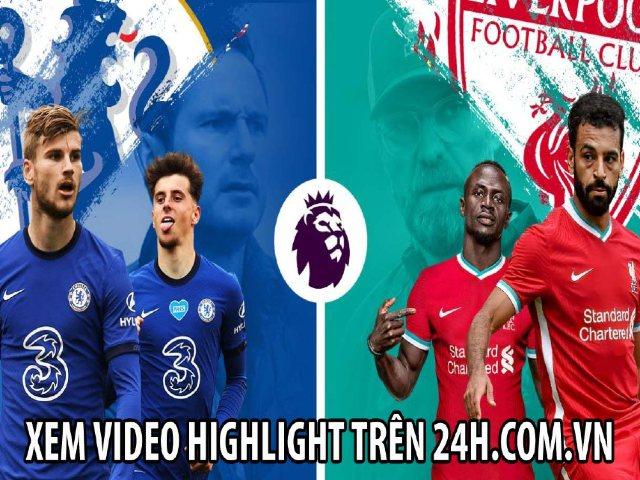 """Trực tiếp bóng đá Chelsea - Liverpool: Dàn sao thượng hạng thách thức """"Nhà vua"""""""