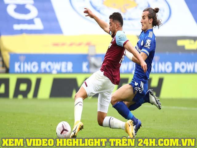 Video highlight trận Leicester - West Ham: Phản công sắc lẹm, cú sốc ở King Power
