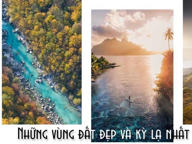 Những vùng đất đẹp và kỳ lạ nhất thế giới