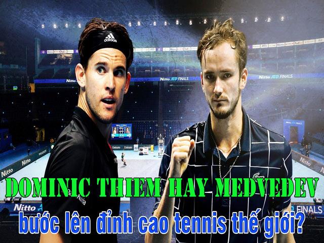 Dominic Thiem hay Medvedev sẽ bước lên đỉnh cao tennis thế giới ?