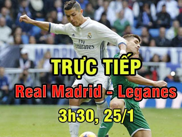 TRỰC TIẾP Real Madrid - Leganes: Siêu sao trở lại, chờ vé bán kết
