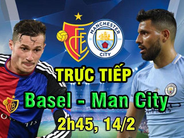 """TRỰC TIẾP bóng đá Basel - Man City: Coi chừng """"vết xe đổ"""" MU"""