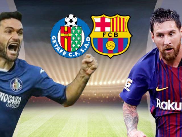 Getafe – Barcelona: Messi quyết rửa hận, đua vô địch lượt đi