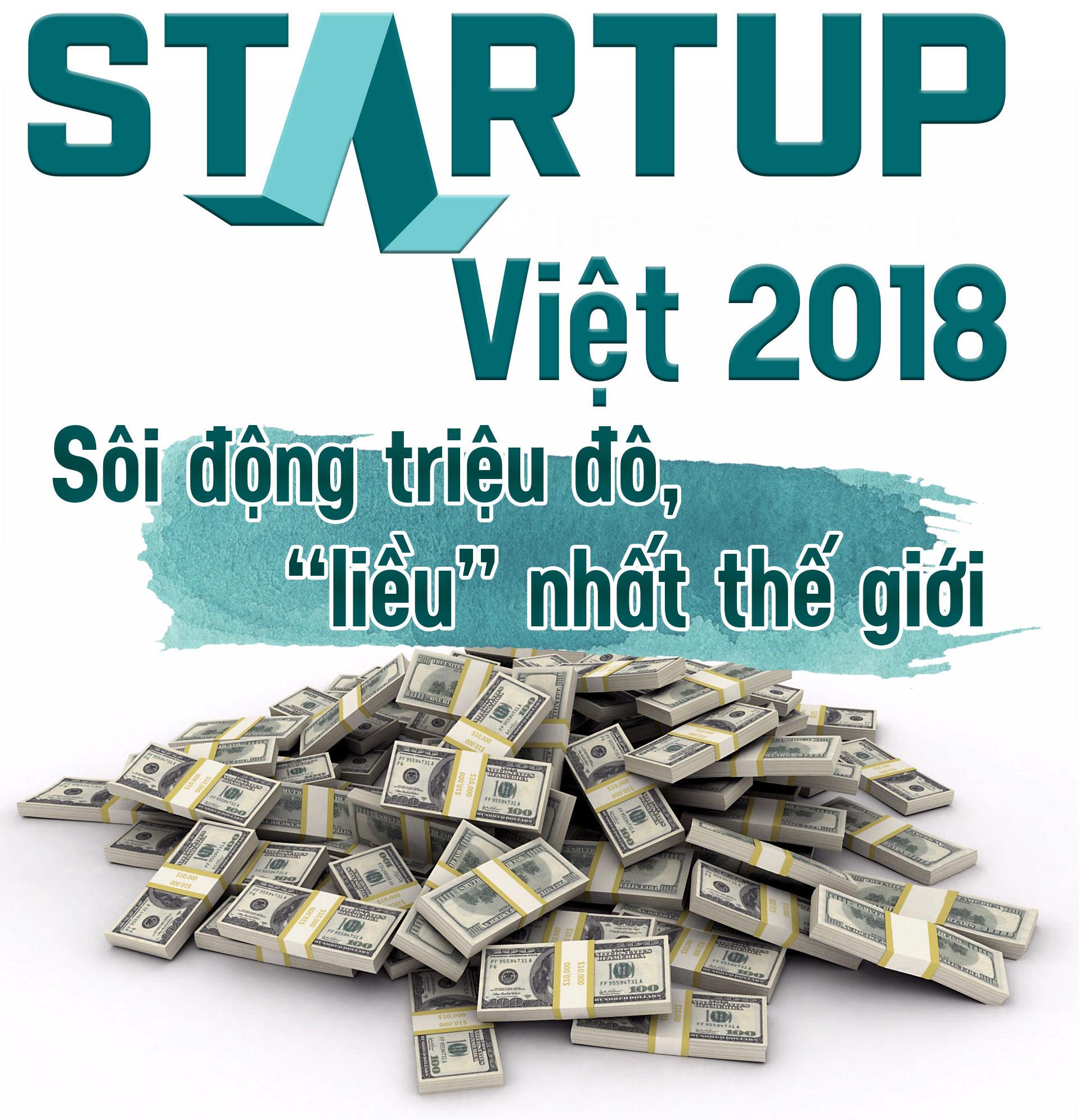 """Startup Việt 2018: Sôi động triệu đô, """"liều"""" nhất thế giới - 1"""