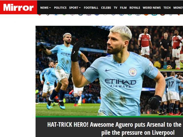 """Man City hạ Arsenal: Aguero hóa """"quái vật"""", báo Anh mơ Liverpool sảy chân"""
