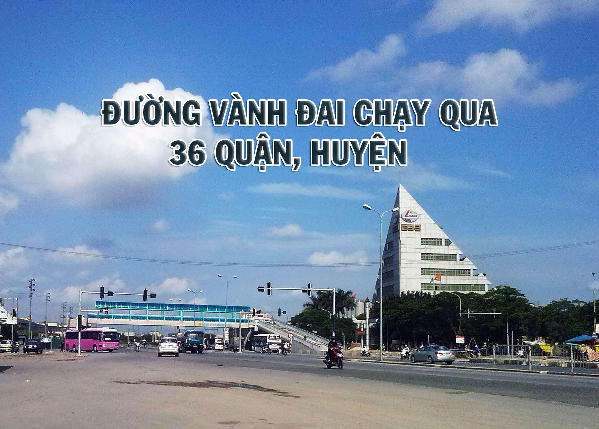 """Toàn cảnh 6 tuyến đường vành đai """"xử lý"""" ùn tắc giao thông ở Hà Nội, kết nối các tỉnh phía Bắc - 31"""