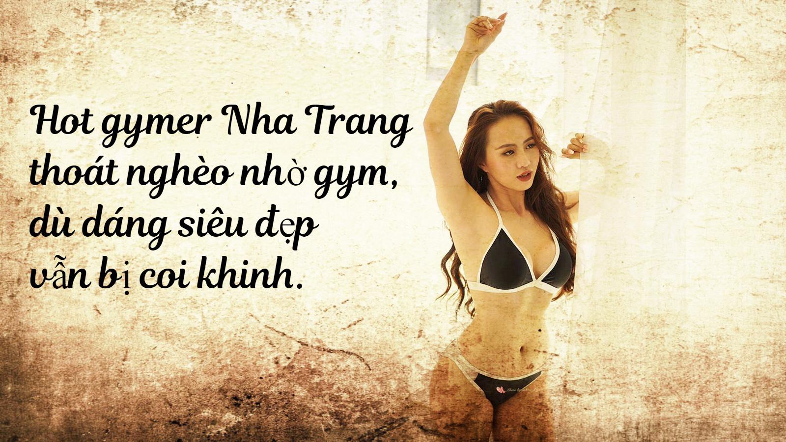 9X Nha Trang thoát nghèo nhờ gym kể chuyện đẹp vẫn bị coi thường - 1