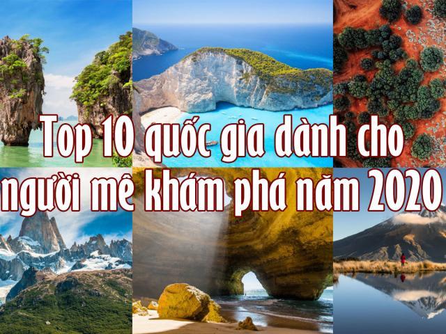 Du lịch - Top 10 quốc gia dành cho người mê khám phá năm 2020