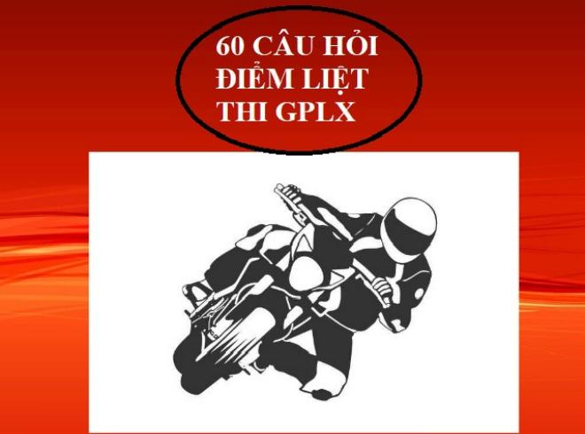 Muốn thi đỗ lý thuyết giấy phép lái xe máy, thí sinh cần lưu ý 60 câu hỏi điểm liệt nào? (P2) - 1