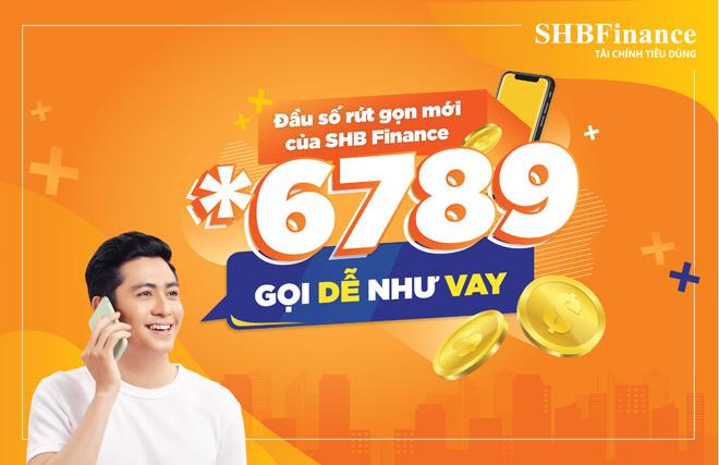 Gọi *6789 – kết nối nhanh với dịch vụ SHB Finance - 1