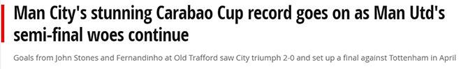 Man City quật ngã MU bán kết League Cup, báo Anh chê Solskjaer không biết đá cúp - 3