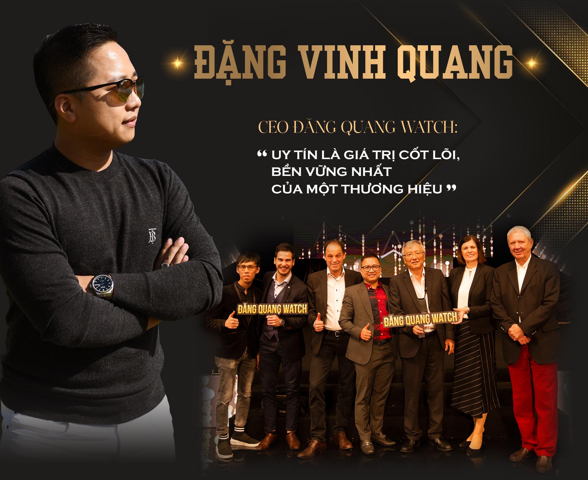 """Đặng Vinh Quang – CEO Đăng Quang Watch: """"Uy tín là giá trị cốt lõi, bền vững nhất của một thương hiệu"""" - 1"""