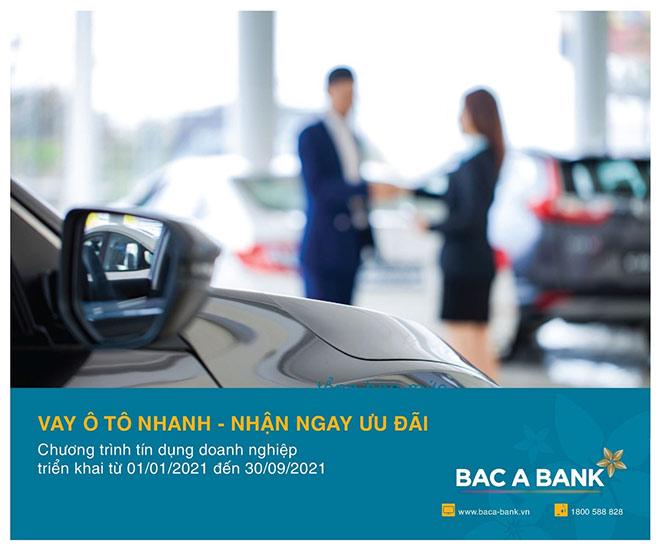 Vay mua ô tô nhanh tại BAC A BANK, doanh nghiệp nhận ngay ưu đãi lớn - 1