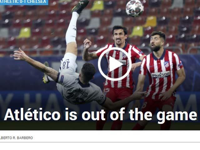 Báo Tây Ban Nha tung hô siêu phẩm của Giroud, chê Atletico không thương tiếc