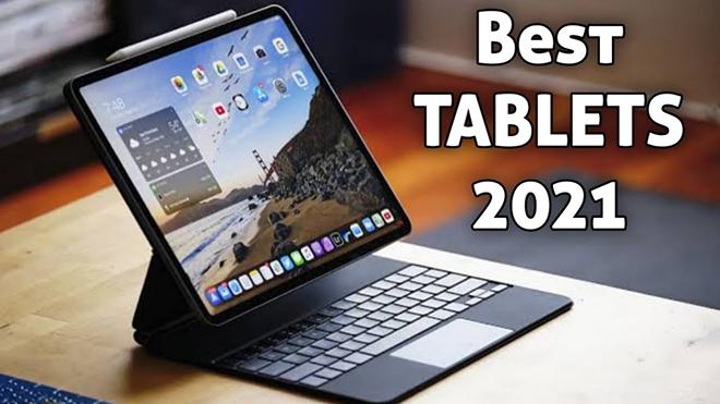 Những máy tính bảng đáng chi tiền nhất năm 2021 - 1