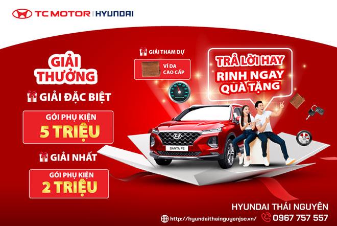 """Chương trình """"trả lời hay – rinh ngay quà tặng"""" cùng Hyundai Thái Nguyên - 1"""