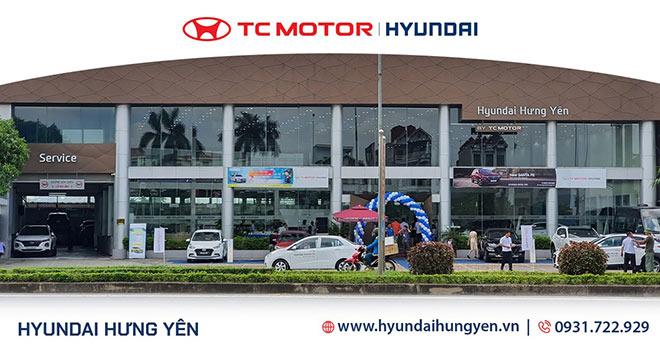 Hyundai Hưng Yên – Đại lý uỷ quyền của TC Motor - 1
