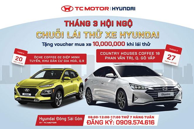 Hyundai Đông Sài Gòn: Tháng 03 hội ngộ - Chuỗi lái thử xe Hyundai - 1