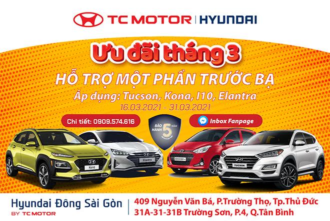 Hyundai Đông Sài Gòn siêu khuyến mãi: Ưu đãi tháng 03 - Hỗ trợ 1 phần phí trước bạ - 1