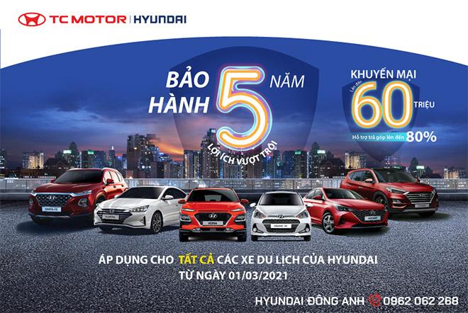 Hyundai Đông Anh áp dụng tăng thời hạn bảo hành xe - 1