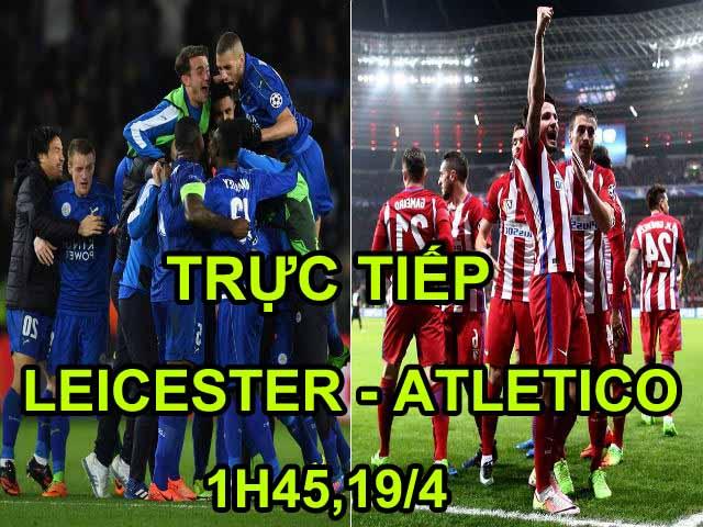 TRỰC TIẾP bóng đá Leicester - Atletico: Về nhà viết