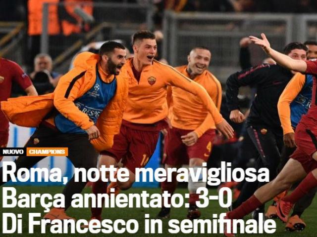 Barca thua sốc Roma: Báo chí châu Âu mắng thậm tệ, phe Real mở hội