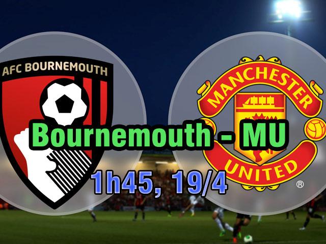 Bournemouth – MU: Chuộc lỗi chờ đại chiến