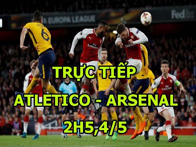 TRỰC TIẾP Atletico Madrid - Arsenal: Cơ hội mong manh (KT)