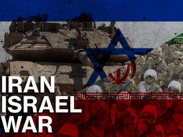 Căng thẳng Iran-Israel: Bùng nổ chiến tranh ở lò lửa Trung Đông?