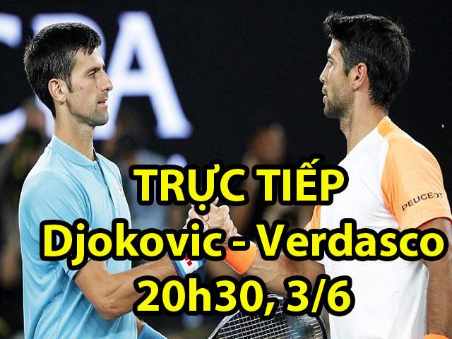 """TRỰC TIẾP tennis Djokovic - Verdasco: Nole e dè """"Chuyên gia đất nện"""""""