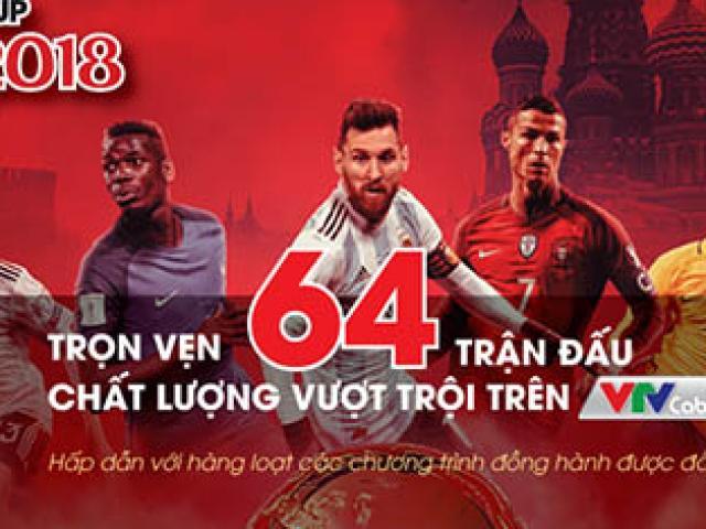 Việt Nam chính thức có bản quyền World Cup: Xem trọn vẹn 64 trận đấu trên VTVcab