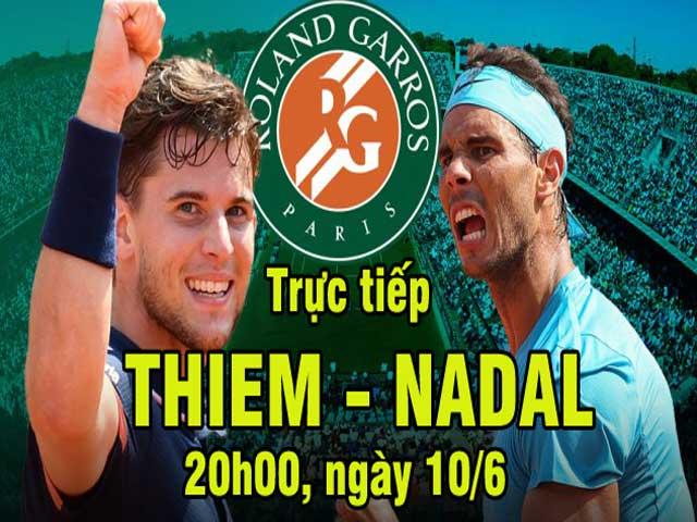 Trực tiếp Nadal - Thiem: Vua Nadal giành braek quá sớm (CK Roland Garros)