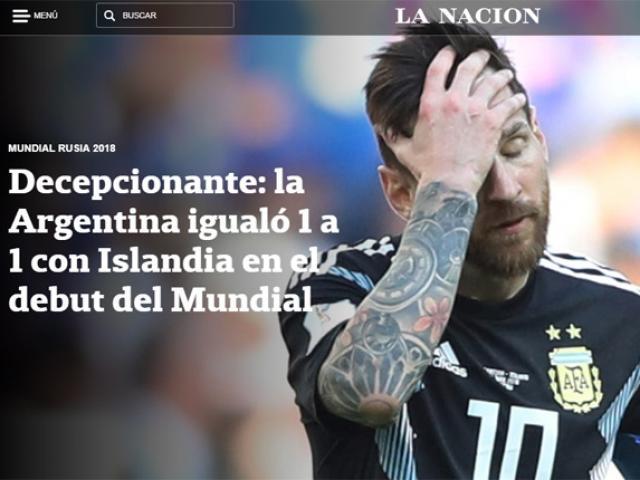 """Argentina gây sốc đầu tiên ở World Cup: Báo chí xứ Tango """"tấn công"""" Messi"""