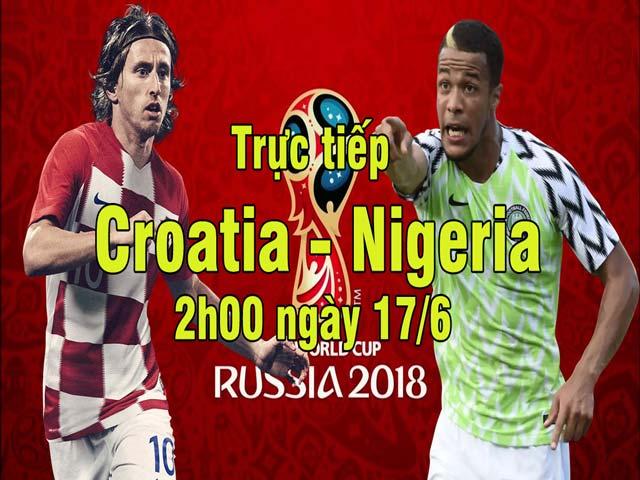 TRỰC TIẾP World Cup, Croatia - Nigeria: Tuyến giữa khốc liệt