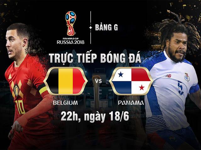 Trực tiếp World Cup Bỉ - Panama: Siêu sao đua nhau bắn phá