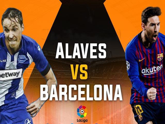 Chi tiết Alaves - Barcelona: Kết thúc nhẹ nhàng (KT)
