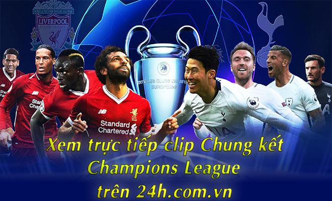 Đón xem video chung kết Champions League, Tottenham – Liverpool trên 24h.com.vn - 1