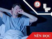 Tin tức sức khỏe - Đi tiểu 2 - 3 lần/ đêm - cảnh báo nhiều bệnh nguy hiểm