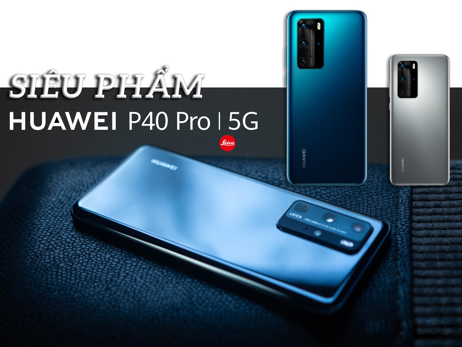 Huawei P40 Pro: Siêu phẩm camera phone đón đầu kỷ nguyên 5G - 10
