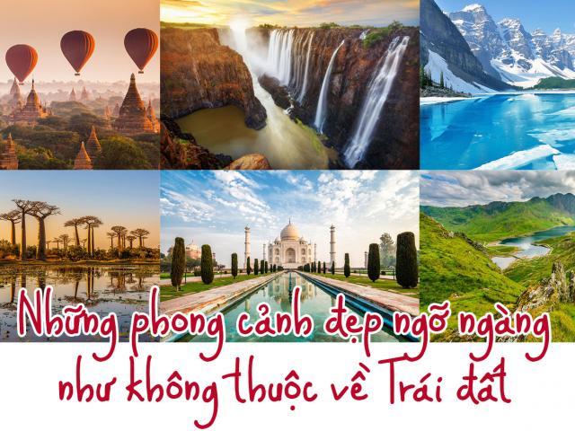 Du lịch - Những phong cảnh đẹp ngỡ ngàng như không thuộc về Trái đất